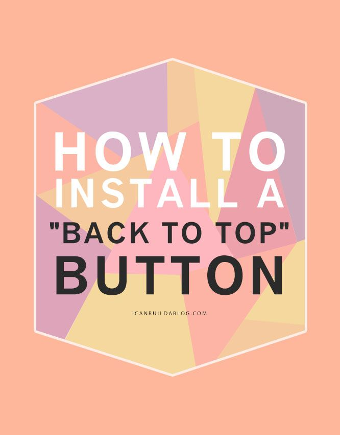 "How to Add a ""Back To Top"" Button to Any Blog (Blogger, Word... 