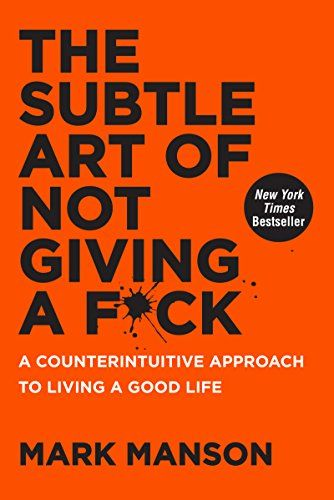 A few Bufferoos picked up The Subtle Art of Not Giving a F*ck: A Counterintuitive Approach to Living a Good Life