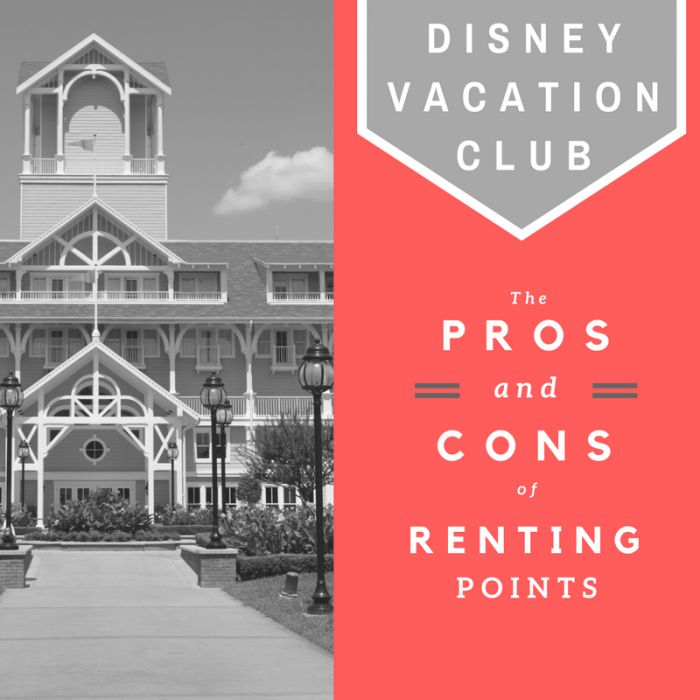 Disney Vacation Club: Pros and Cons of Renting Points