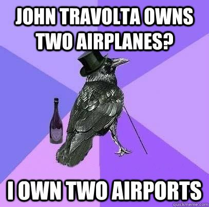 john travolta owns two airplanes? i own two airports