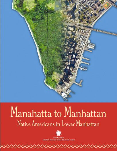 Manahatta to Manhattan [via The National Museum of the American Indian]
