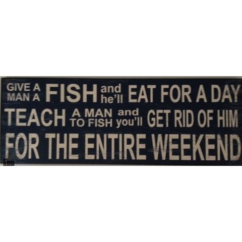 Teach A Man to Fish Rustic Hanging Plaque wall Sign