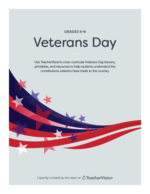 Free for TeacherVision subscribers and Free Trial members! Use this Veterans Day packet of printables, activities, worksheets and lessons to help students understand the contributions veterans have made to the country. This 26-page packet contains resources for students in grades K-6. View our library of Veterans Day resources for more activities and teaching ideas.