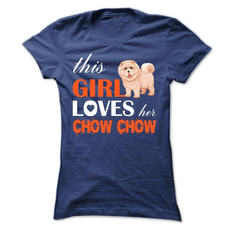 #cats #cows #dogs #hamster #pets... Awesome T-shirts  This Girl Loves Her   chow chow at (LaGia-Tshirts)  Design Description: This Girl Loves Her   chow chow Limited Edition!  If you don't fully love this design, you'll SEARCH your favorite one via using search bar on the header..... Check more at http://lamgiautudau.com/whats-hot/best-deals-this-girl-loves-her-chow-chow-at-lagia-tshirts.html Check more at...