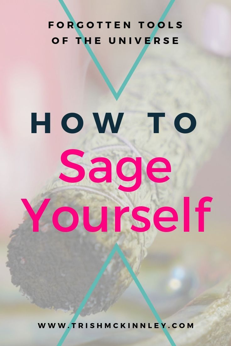 Sage Cleansing Yourself Trish Mckinnley Sage Smudging Removing Negative Energy Energy Cleanse
