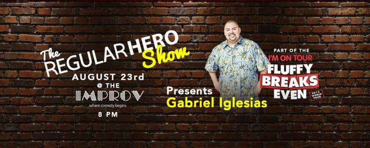 Gabriel Fluffy Iglesias hosts benefit show with Regular Hero in SoCal   The Regular Hero Comedy Show is hosting a night of laugh atthe Irvine Improv on August 23rd to help children in Southern California. Gabriel Iglesias aka Fluffy will be going on stage and making you laugh for a great cause. (Only $50 a ticket!) The Regular Hero Show benefitssick kids veterans at-risk youth the homeless blood drives at the Childrens Hospital and other people in need.ALL proceeds will go to those in need…