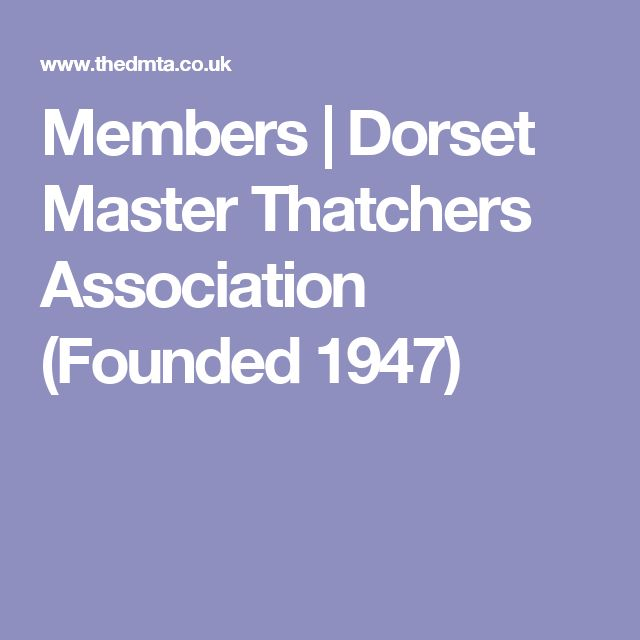 Members | Dorset Master Thatchers Association (Founded 1947)