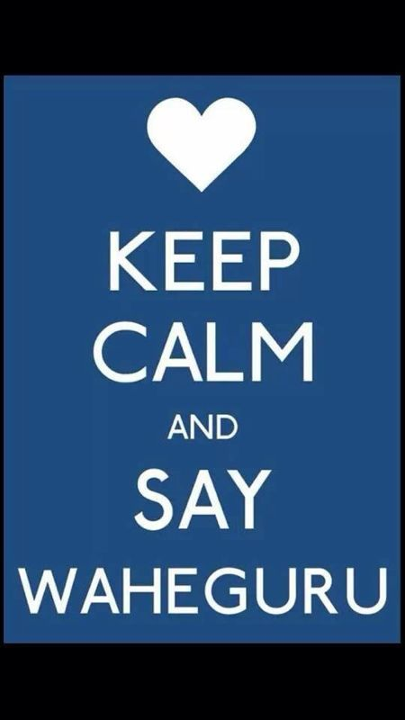 always keep calm when saying Waheguru