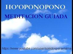 HO'OPONOPONO MEDITACION GUIADA PARA PRINCIPIANTES SANAR DESDE EL INTERIOR
