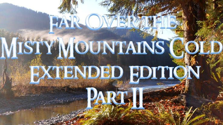 The Hobbit - Far Over the Misty Mountains Cold - Part II (Extended Cover). The second part of the awesome extended version of this song. Again, lyrics below the video. Love it!