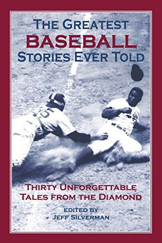 The Greatest Baseball Stories Ever Told: Thirty Unforgettable Tales from the Diamond - http://www.flickr.com/photos/134614066@N06/23509648064/