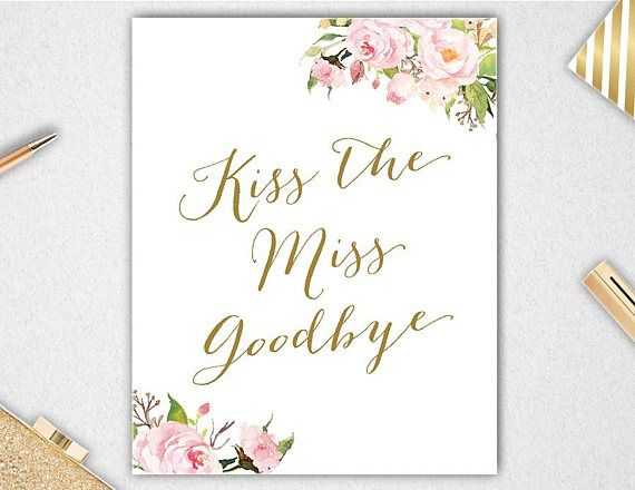 Kiss The Miss Goodbye Kiss The Miss Sign Kiss The Miss From Etsy Bridal Shower Signs Bubbly Bar Sign Be My Bridesmaid Cards