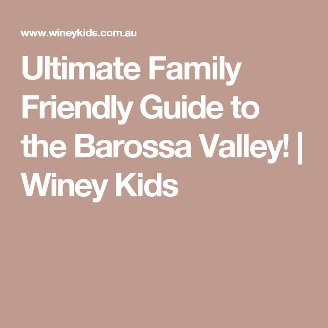 Ultimate Family Friendly Guide to the Barossa Valley! | Winey Kids