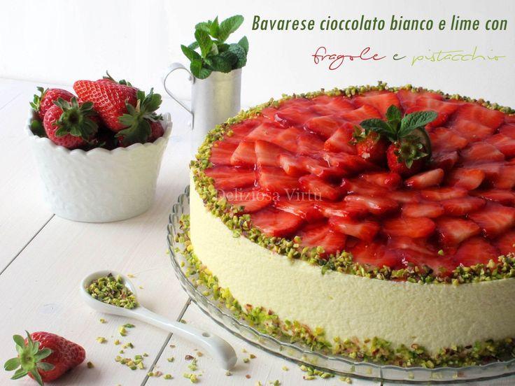 Bavarese cioccolato bianco e lime con fragole e pistacchi - Deliziosa Virtù