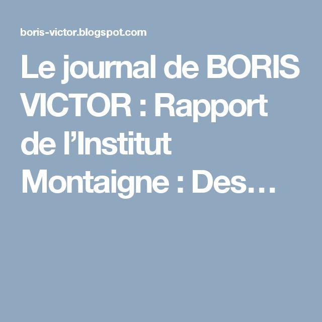 Le journal de BORIS VICTOR : Rapport de l'Institut Montaigne : Des…