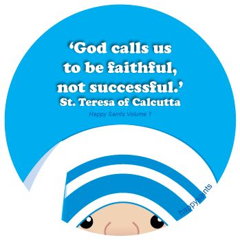 God calls us to be faithful, not successful. - St. Teresa of Calcutta (1910 - 1997) Mother Teresa, Saint of the Gutters; Served the poorest of the poor; Foundress of the Missionaries of Charity; Feast Day September 5