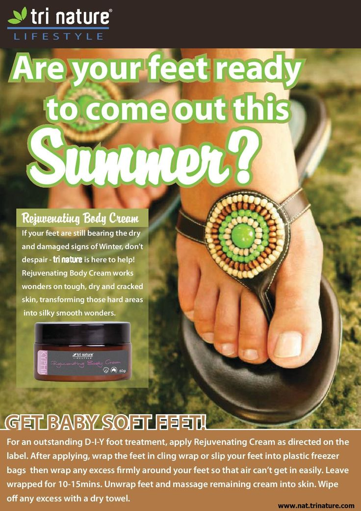 Get your Summer Feet on for just $21.95!  To order, email goodelife@bigpond.com or visit www.nat.trinature.com!