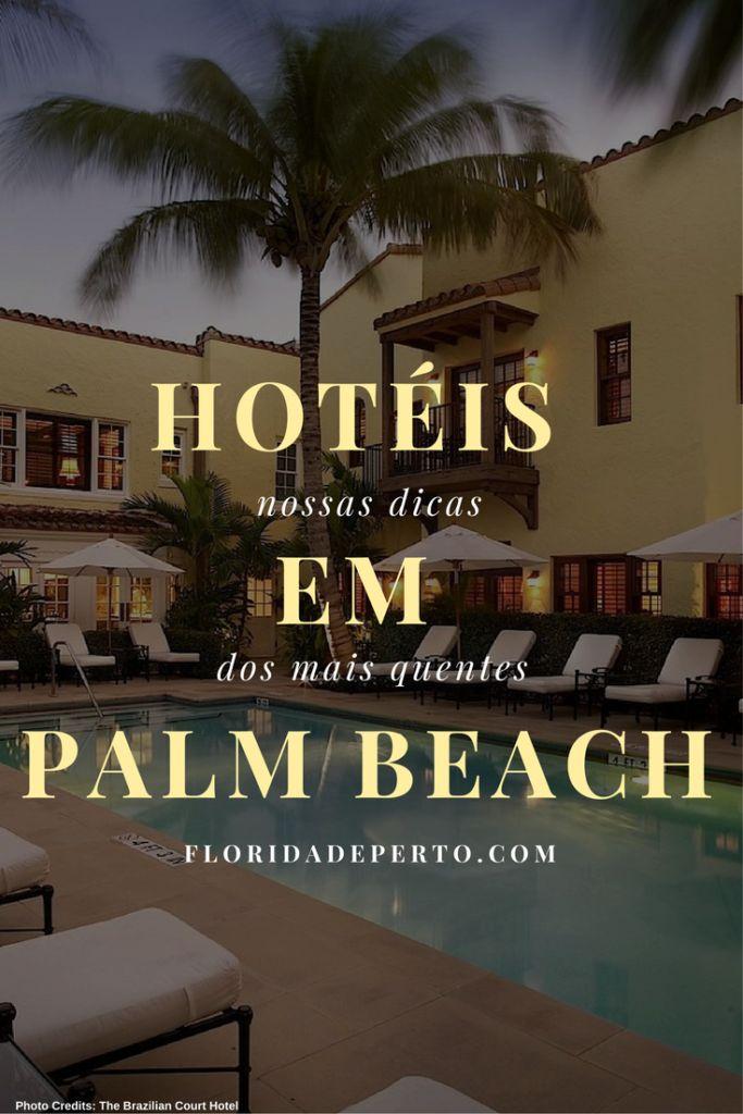 Hotéis em Palm Beach - nossas dicas dos mais quentes!/ Hotels in Palm Beach - our top list!