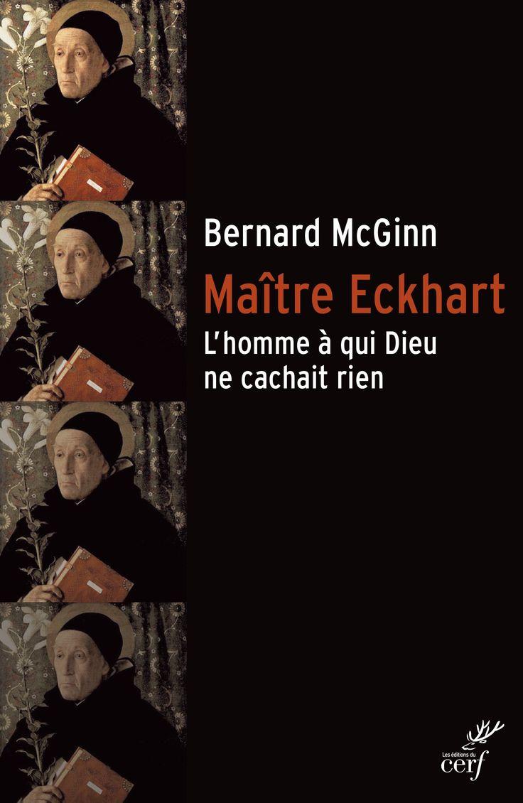 """Sortie 17/02/17 : Découvrez """"Maître Eckhart. L'homme à qui Dieu ne cachait rien""""de Bernard McGinn."""