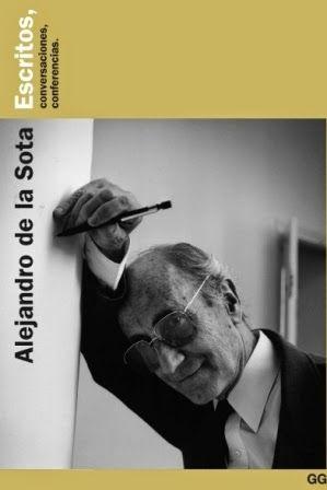 Alejandro de la Sota : escritos, conversaciones, conferencias / edición a cargo de Moisés Puente. Gustavo Gili, Barcelona : 2002. 215 p. : il. ISBN 8425218802 Sota, Alejandro de la, 1913-1996. Sbc Aprendizaje A-72.01 ALE http://millennium.ehu.es/record=b1384271~S1*spi