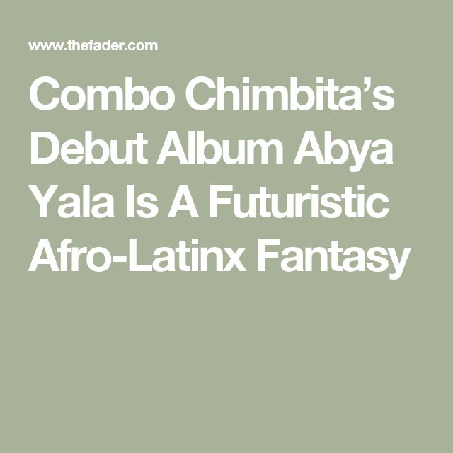 Combo Chimbita's Debut Album Abya Yala Is A Futuristic Afro-Latinx Fantasy