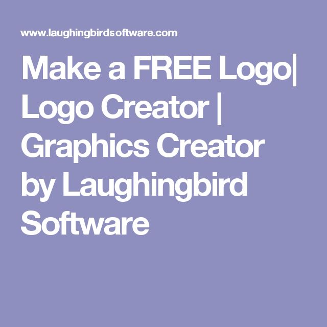 Make a FREE Logo| Logo Creator | Graphics Creator by Laughingbird Software