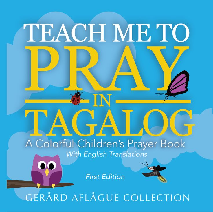 Teach Me to Pray in Tagalog: A Colorful Children's Prayer Book