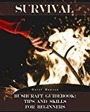 Free Kindle Book -   Survival Bushcraft Guidebook: Tips and Skills for Beginners: (Camping, Outdoor Survival, How to Survive in the Forest) (Bushcraft, Survival)