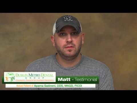 Matt Testimonial. Take a moment and listen to Matt and his experience at Dublin Metro Dental Group, Dublin, Ohio. Call us today to schedule a free cosmetic consultation or visit Us at www.DublinMetroDental.com or Follow Us on: www.Facebook.com/DublinMetroDental #porcelainveneers #cosmeticdentist #procelaincrown #dentalimplants #invisalign #oralhygiene #teethwhitening #dentistdublinohio #pediatricdentistry