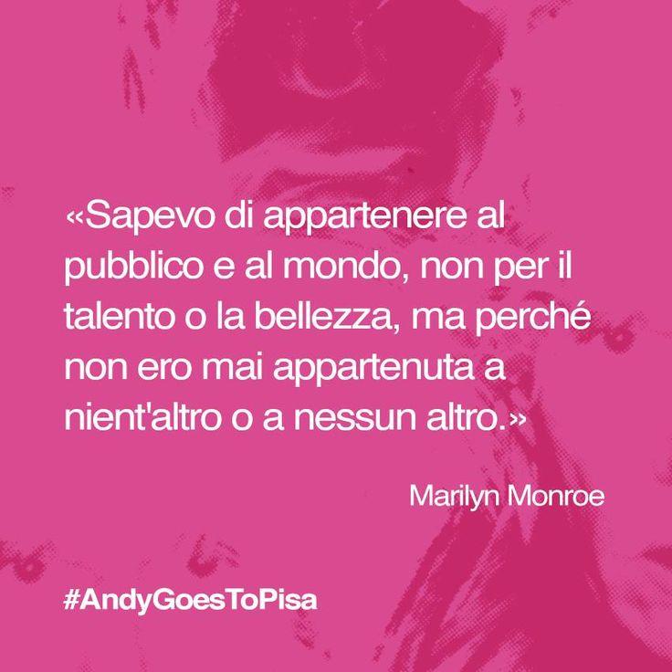 Cosa vi ispirano queste parole di Marilyn? interpretatele e declinatele nelle forme più libere, dalle parole alle immagini, con #AndyGoesToPisa e partecipate al nostro Photo Challenge #popart #andywarhol