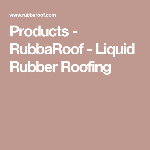 Products - RubbaRoof - Liquid Rubber Roofing