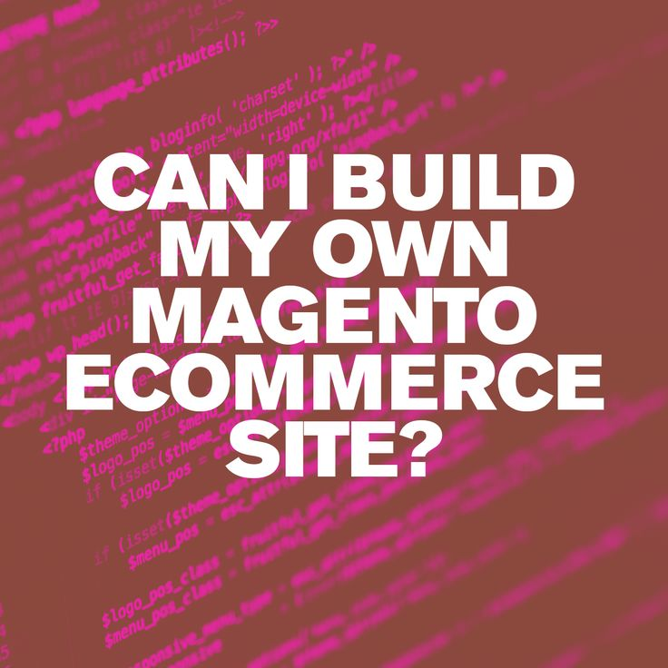 Can I build my own Magento ecommerce site? So, how does the latest version of Magento differ from its predecessors?