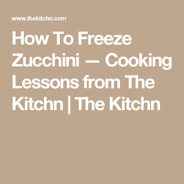 How To Freeze Zucchini — Cooking Lessons from The Kitchn | The Kitchn