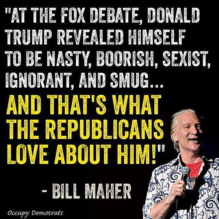 Funny Quotes About Donald Trump by Comedians and Celebrities: Bill Maher on Trump Lovers