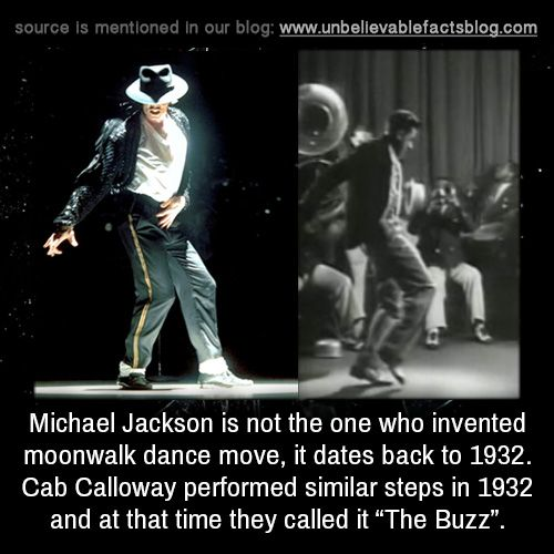 """Michael Jackson is not the one who invented moonwalk dance move, it dates back to 1932. Cab Calloway performed similar steps in 1932 and at that time they called it """"The Buzz""""."""