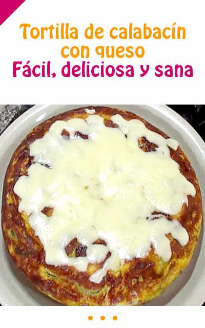 Tortilla de calabacín con queso. Muy fácil, deliciosa y sana