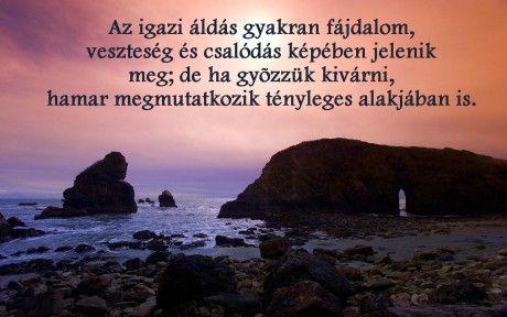 ♥Idézetek♥ - Képgaléria - Idézetek képekben:O) - az igazi áldás...