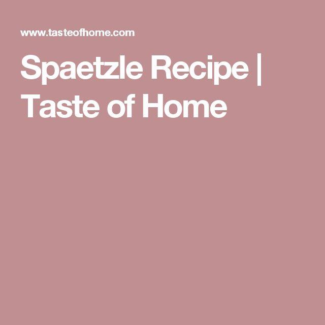 Spaetzle Recipe | Taste of Home