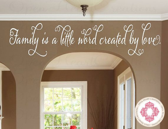 @Tina Doshi Hopkins--over dining room entrance??? Family Wall Decal  Family is a Little Word by openheartcreations, $25.00