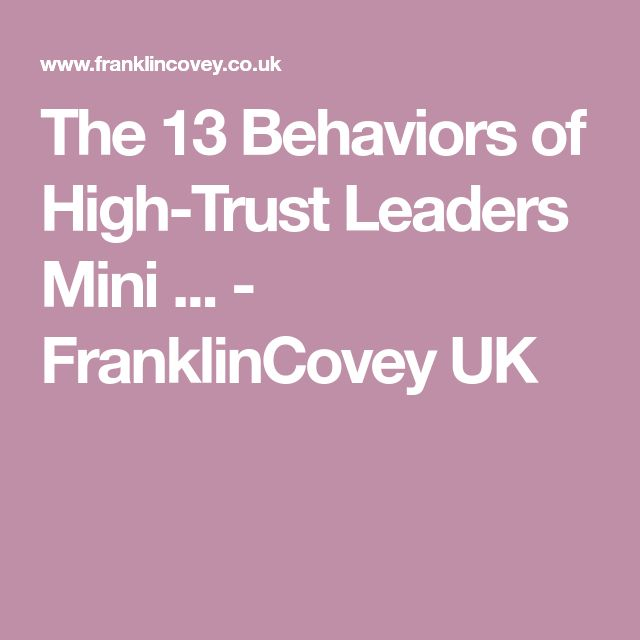 The 13 Behaviors of High-Trust Leaders Mini ... - FranklinCovey UK