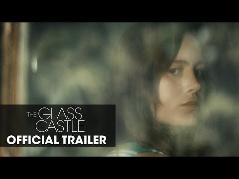 THE GLASS CASTLE, based on the memoir by Jeanette Walls   Official Trailer; in theaters 8.11.17
