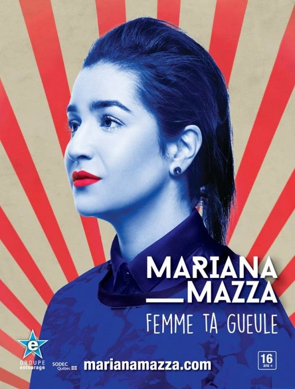 Mariana Mazza présente son nouveau one-woman show Femme ta gueule   HollywoodPQ.com
