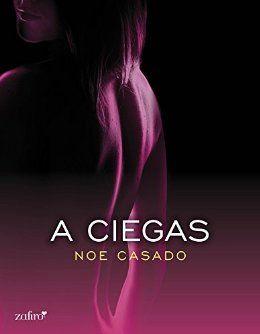 A ciegas eBook: Noe Casado: Amazon.es: Tienda Kindle