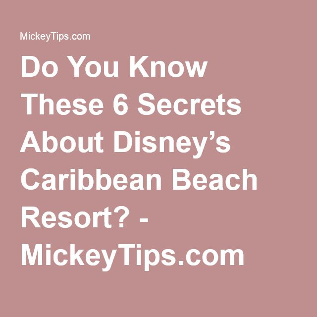 Do You Know These 6 Secrets About Disney's Caribbean Beach Resort? - MickeyTips.com