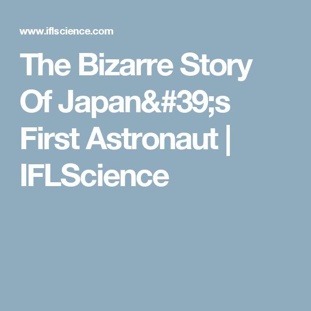 The Bizarre Story Of Japan's First Astronaut | IFLScience
