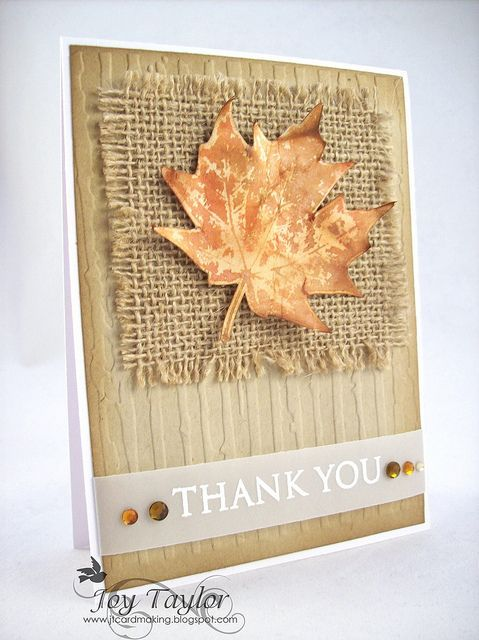 handcrafted thank you card ... autumn theme ... luv the dried leaf created with a stamp stamp and Distress Inks ... lots of texture ... wrinkled leaf ... burlap panel with frayed edges ... embossing folder weathered lines ... smooth vellum band with embossed sentiment ... some sparkling gems ... and they all go together perfectly ... great card!! ... Hero Arts stamps ...