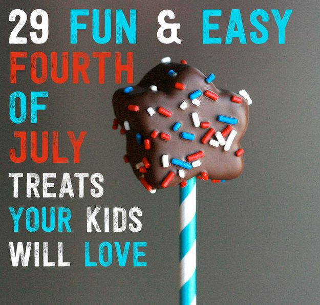 29 Fun Fourth-Of-July Recipes To Make With Your Kids. Pssh! Who says this stuff is just for kids!