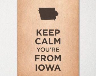 Keep Calm You're From Iowa