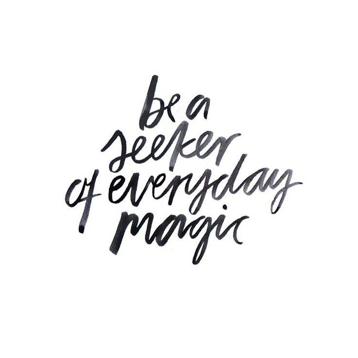 """""""Busque a magia todo dia"""""""
