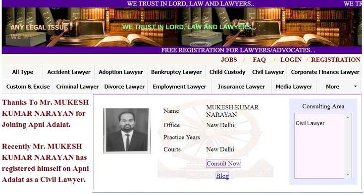 Best Civil Lawyers in New Delhi..  Thanks To Mr. MUKESH KUMAR NARAYAN for Joining Apni Adalat.  Recently Mr. MUKESH KUMAR NARAYAN has registered himself on Apni Adalat as a Civil Lawyer.  Hurry Up ... Registration is Open for Lawyers on Apni Adalat.  Visit for free registration to apniadalat.com.